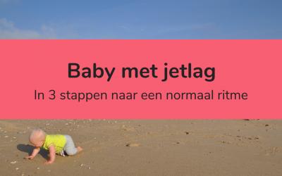 Baby met jetlag: in 3 stappen naar een normaal ritme