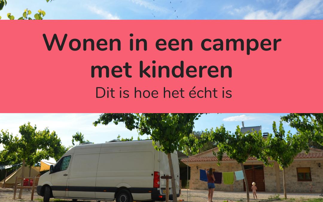 Wonen in een camper of caravan met kinderen: dit is hoe het écht is