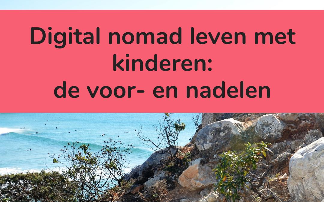 De voor- en nadelen van een digital nomad leven met kinderen
