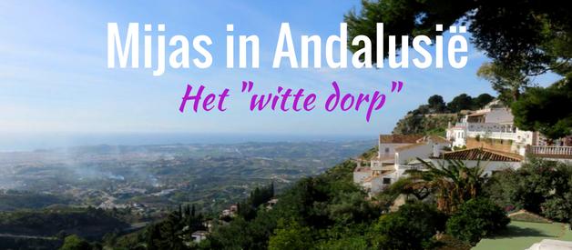 """Mijas: het """"witte dorp"""" van Andalusië"""