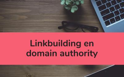 Linkbuilding en domain authority: wat is het en hoe werkt het?