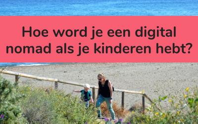 Hoe word je een digital nomad met kinderen?