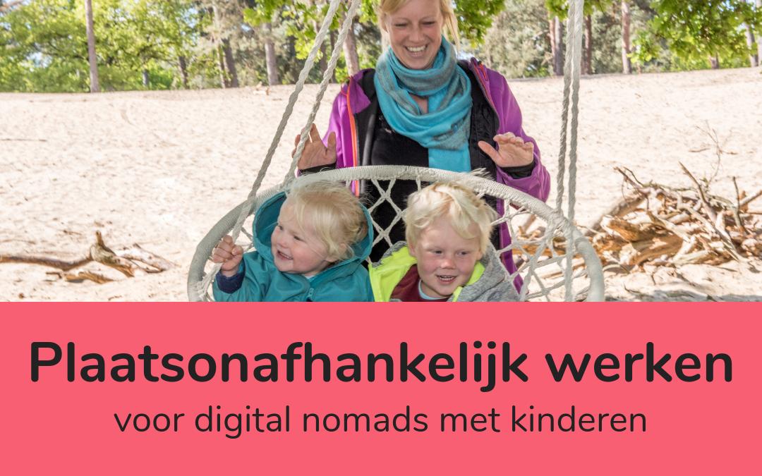 5 x plaatsonafhankelijk werken voor digital nomads met kinderen