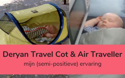 Deryan Travel Cot en Deryan Air Traveller: mijn ervaring