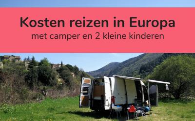 Kosten reizen in Europa met een camper (en twee kleine kinderen)