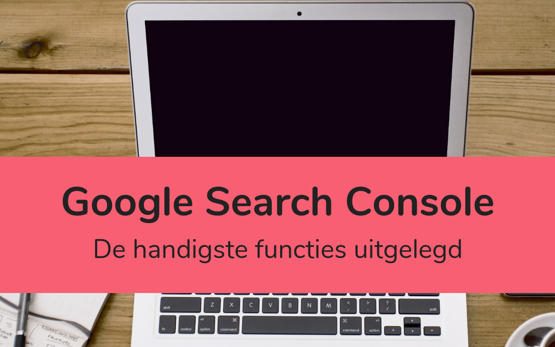 Google Search Console uitleg - featured image