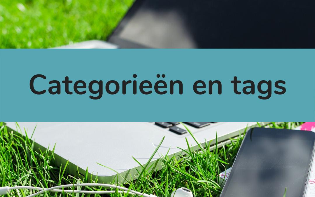 Categorieën en tags in WordPress: uitleg en tips voor een duidelijke indeling