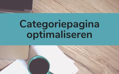 Categoriepagina optimaliseren voor bezoeker en Google