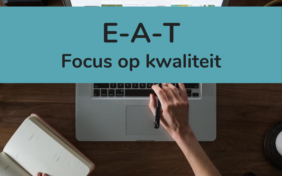 In 3 stappen E-A-T-proof: bovenaan in Google met focus op kwaliteit
