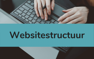 Websitestructuur: wat, waarom en hoe in 3 stappen